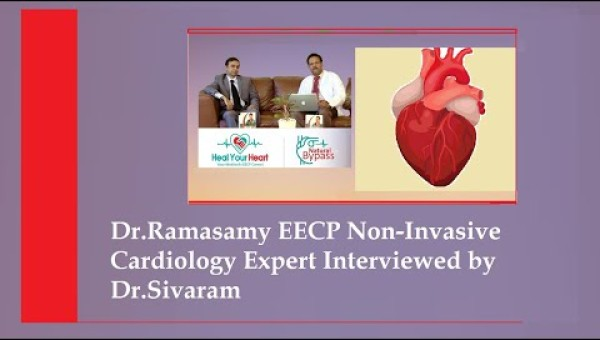 dr ramasamy eecp non invasive cardiology export interviewed by dr sivaramkumar